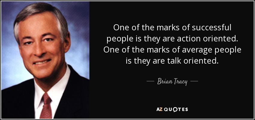 quote-one-of-the-marks-of-successful-people-is-they-are-action-oriented-one-of-the-marks-of-brian-tracy-53-37-06