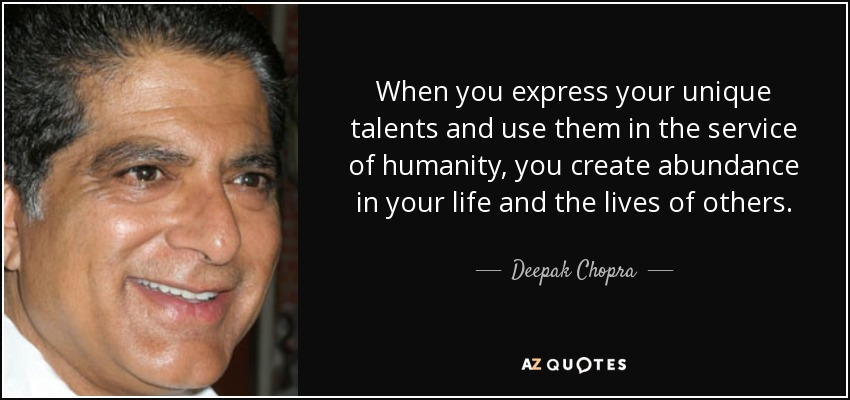 quote-when-you-express-your-unique-talents-and-use-them-in-the-service-of-humanity-you-create-deepak-chopra-61-59-53
