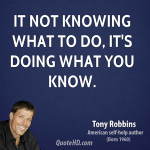 tony-robbins-tony-robbins-it-not-knowing-what-to-do-its-doing-what-you